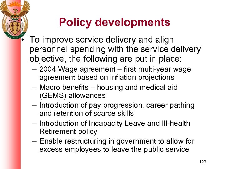 Policy developments • To improve service delivery and align personnel spending with the service