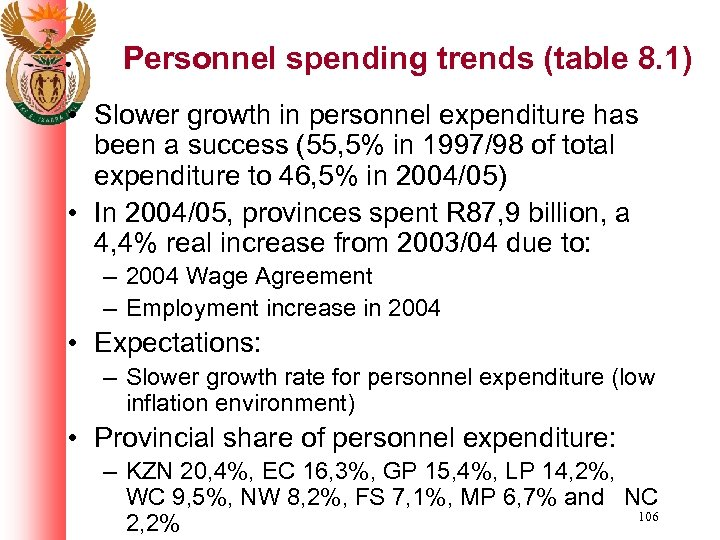 Personnel spending trends (table 8. 1) • Slower growth in personnel expenditure has been