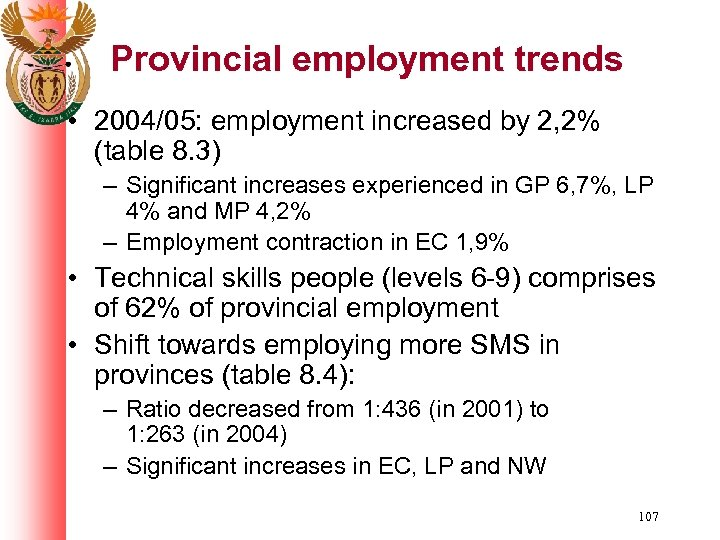Provincial employment trends • 2004/05: employment increased by 2, 2% (table 8. 3) –