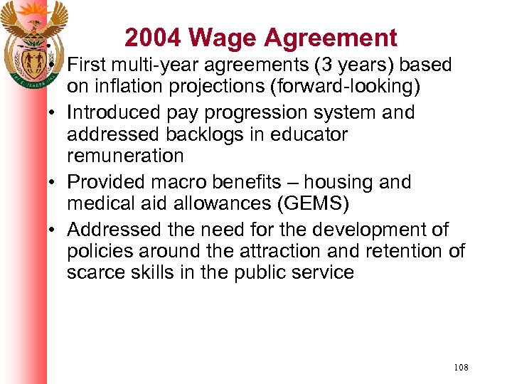 2004 Wage Agreement • First multi-year agreements (3 years) based on inflation projections (forward-looking)