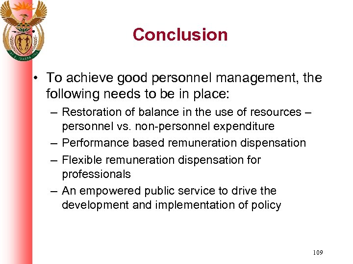 Conclusion • To achieve good personnel management, the following needs to be in place: