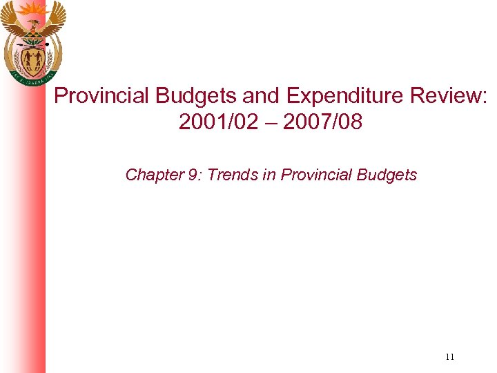 Provincial Budgets and Expenditure Review: 2001/02 – 2007/08 Chapter 9: Trends in Provincial Budgets