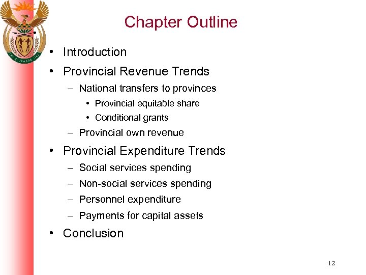 Chapter Outline • Introduction • Provincial Revenue Trends – National transfers to provinces •