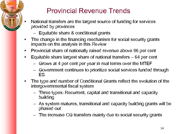 Provincial Revenue Trends • • • National transfers are the largest source of funding