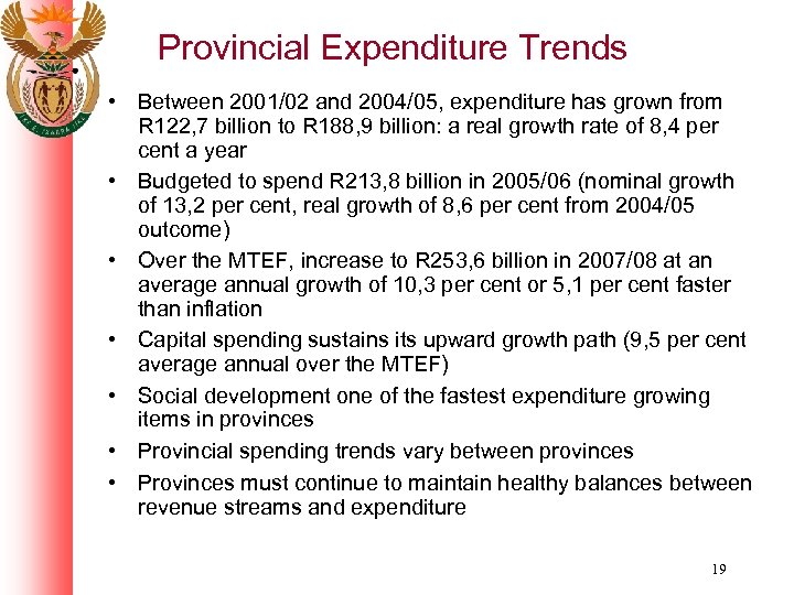 Provincial Expenditure Trends • Between 2001/02 and 2004/05, expenditure has grown from R 122,