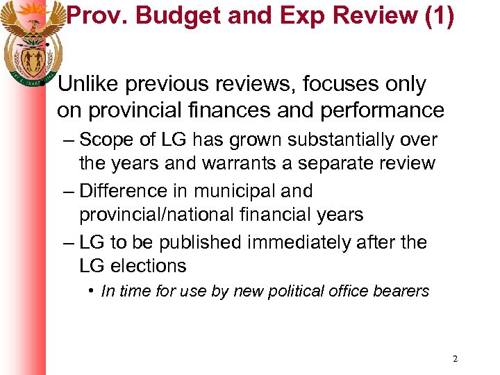 Prov. Budget and Exp Review (1) • Unlike previous reviews, focuses only on provincial