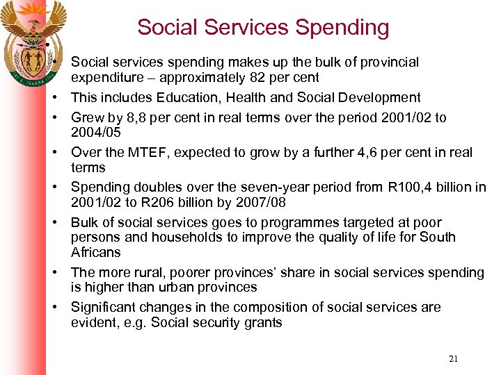 Social Services Spending • Social services spending makes up the bulk of provincial expenditure