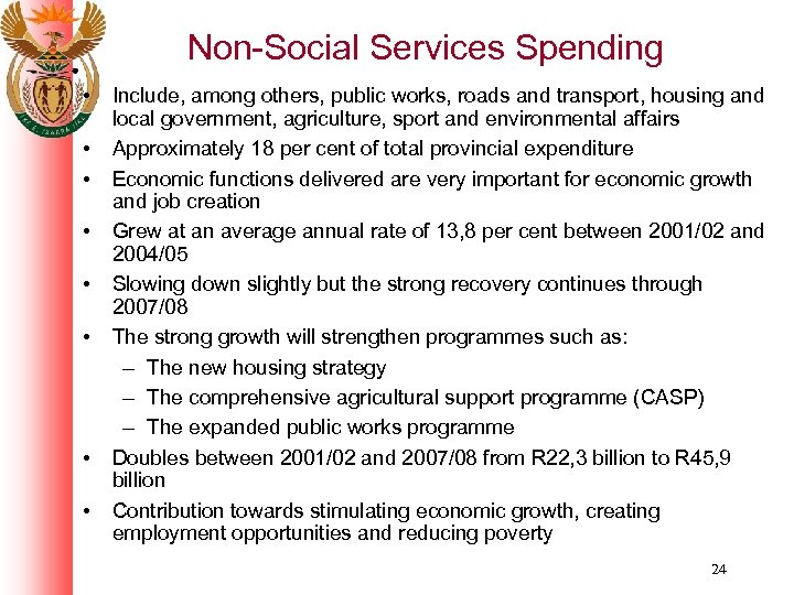 Non-Social Services Spending • • Include, among others, public works, roads and transport, housing