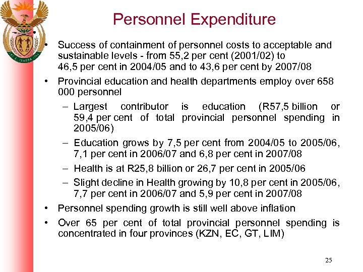 Personnel Expenditure • Success of containment of personnel costs to acceptable and sustainable levels