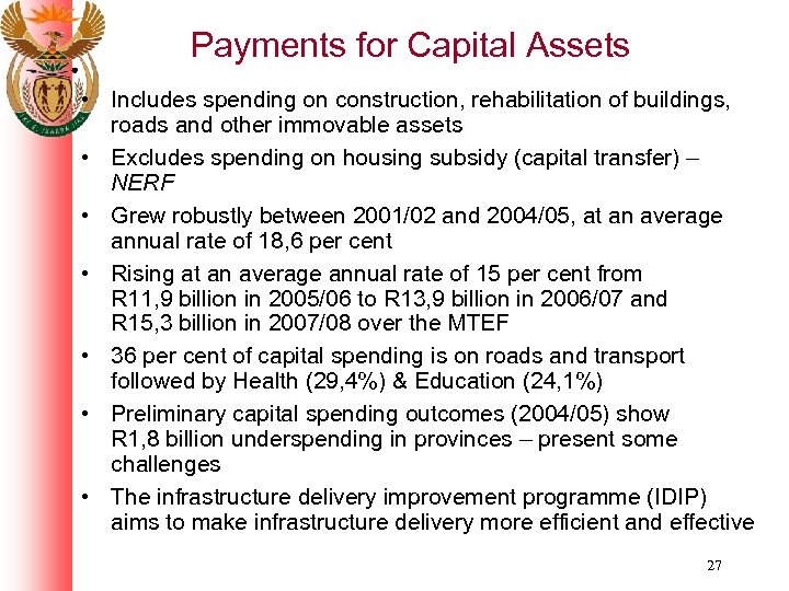 Payments for Capital Assets • Includes spending on construction, rehabilitation of buildings, roads and