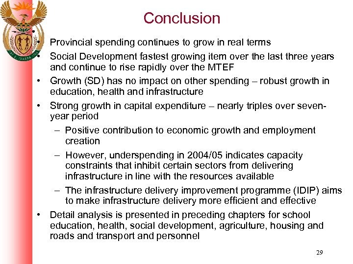 Conclusion • Provincial spending continues to grow in real terms • Social Development fastest
