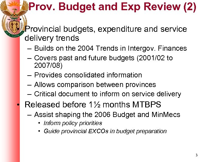 Prov. Budget and Exp Review (2) • Provincial budgets, expenditure and service delivery trends
