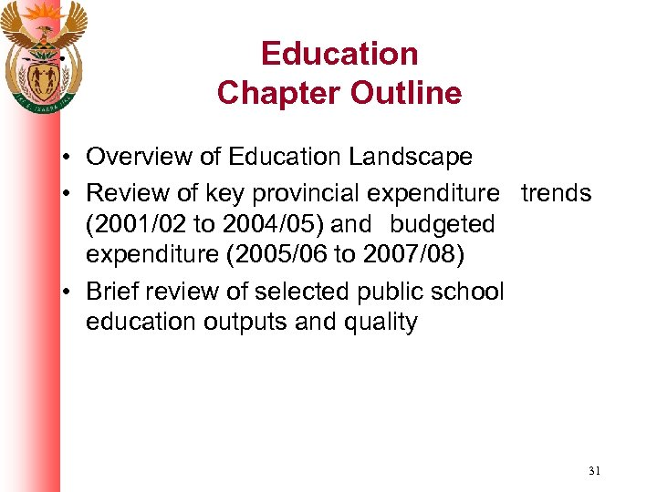 Education Chapter Outline • Overview of Education Landscape • Review of key provincial expenditure