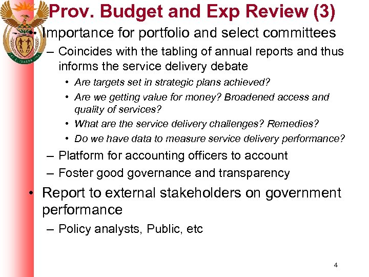 Prov. Budget and Exp Review (3) • Importance for portfolio and select committees –