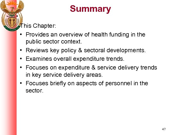 Summary This Chapter: • Provides an overview of health funding in the public sector