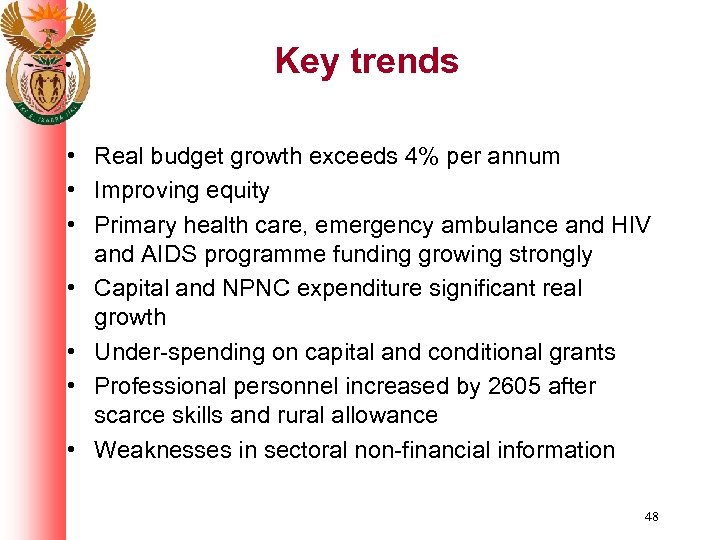 Key trends • Real budget growth exceeds 4% per annum • Improving equity •