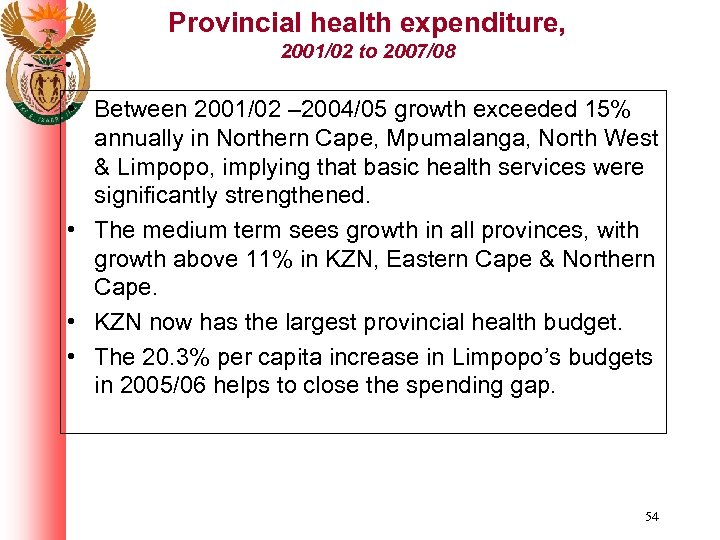 Provincial health expenditure, 2001/02 to 2007/08 • Between 2001/02 – 2004/05 growth exceeded 15%