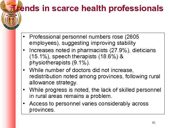 Trends in scarce health professionals • Professional personnel numbers rose (2605 employees), suggesting improving