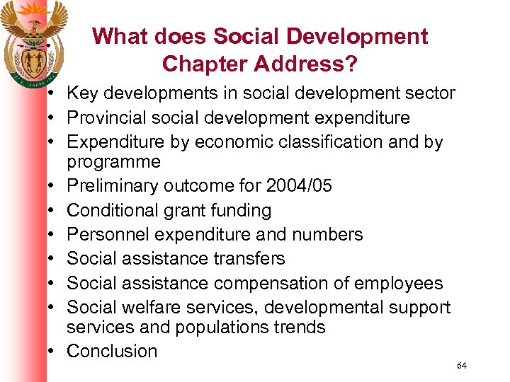 What does Social Development Chapter Address? • Key developments in social development sector •