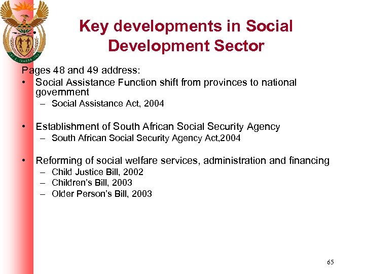 Key developments in Social Development Sector Pages 48 and 49 address: • Social Assistance