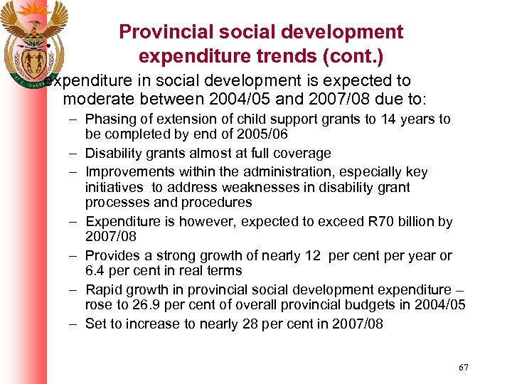 Provincial social development expenditure trends (cont. ) expenditure in social development is expected to