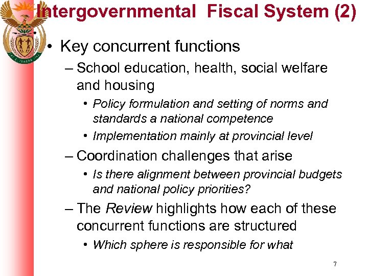 Intergovernmental Fiscal System (2) • Key concurrent functions – School education, health, social welfare