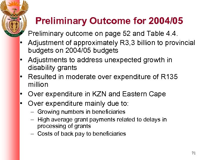 Preliminary Outcome for 2004/05 • Preliminary outcome on page 52 and Table 4. 4.
