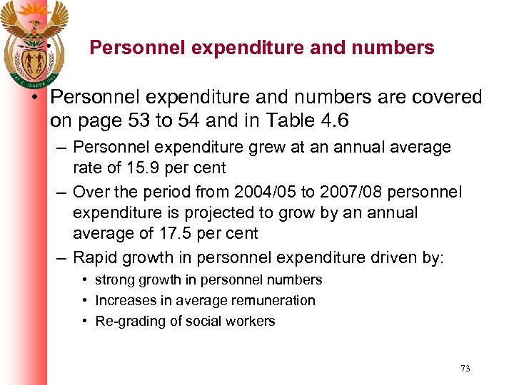 Personnel expenditure and numbers • Personnel expenditure and numbers are covered on page 53