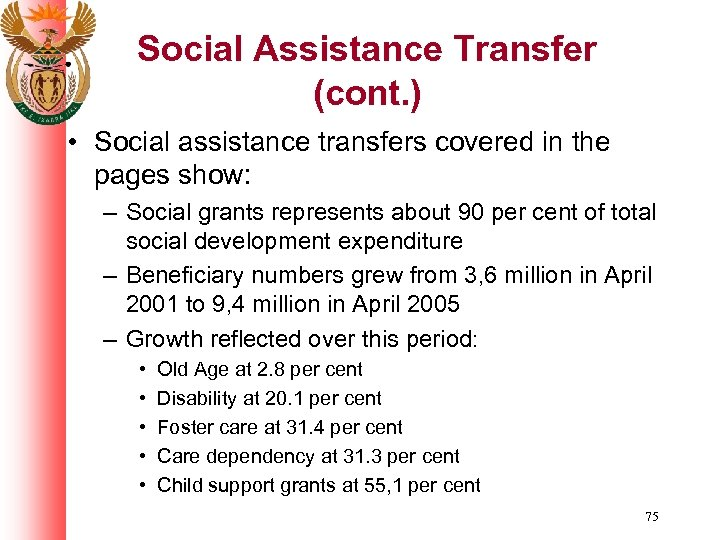 Social Assistance Transfer (cont. ) • Social assistance transfers covered in the pages show: