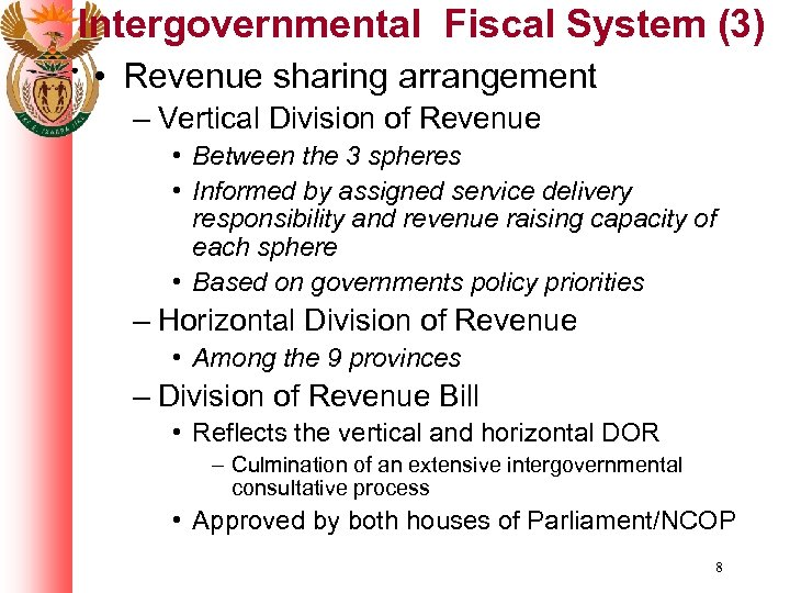 Intergovernmental Fiscal System (3) • Revenue sharing arrangement – Vertical Division of Revenue •