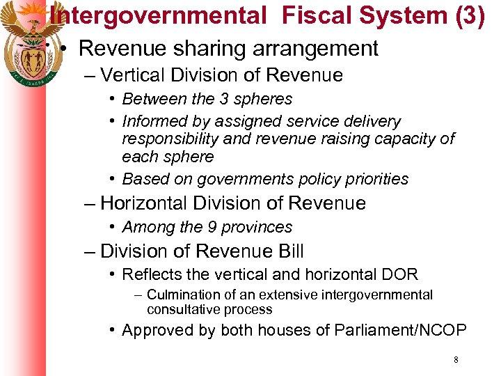 Intergovernmental Fiscal System (3) • Revenue sharing arrangement – Vertical Division of Revenue •