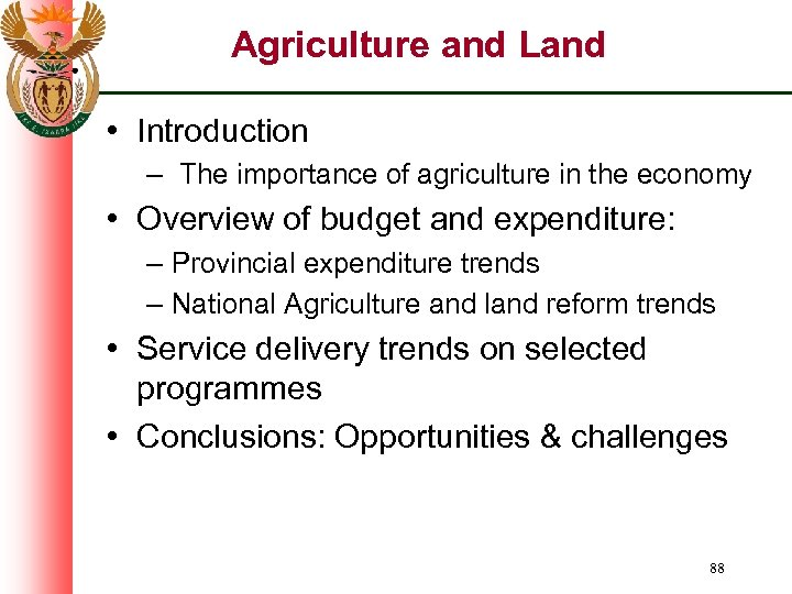 Agriculture and Land • Introduction – The importance of agriculture in the economy •