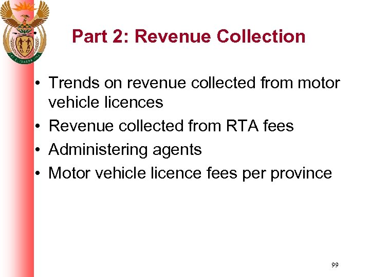 Part 2: Revenue Collection • Trends on revenue collected from motor vehicle licences •