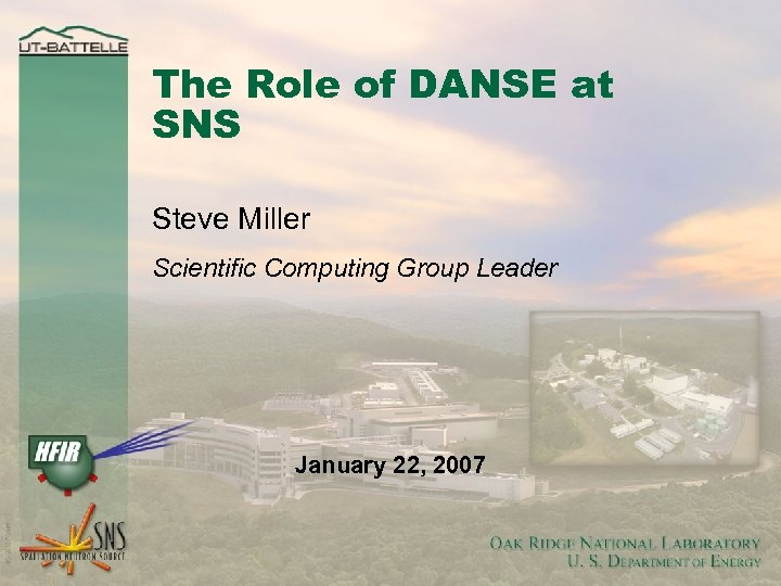 The Role of DANSE at SNS Steve Miller Scientific Computing Group Leader January 22,