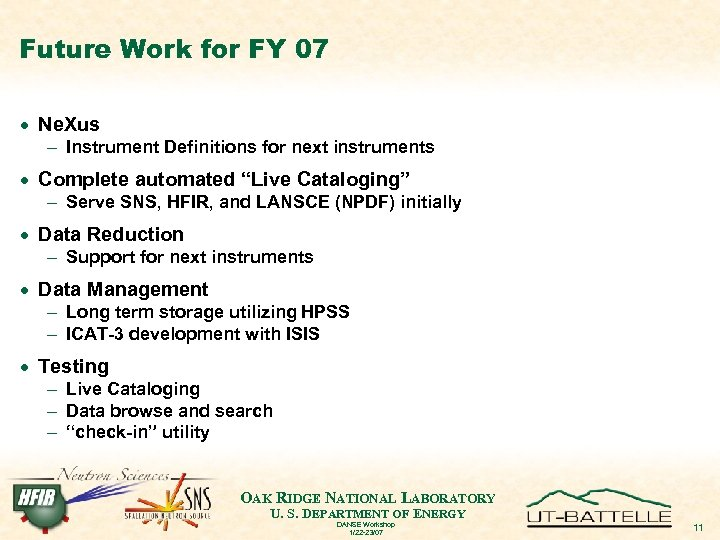 Future Work for FY 07 · Ne. Xus - Instrument Definitions for next instruments