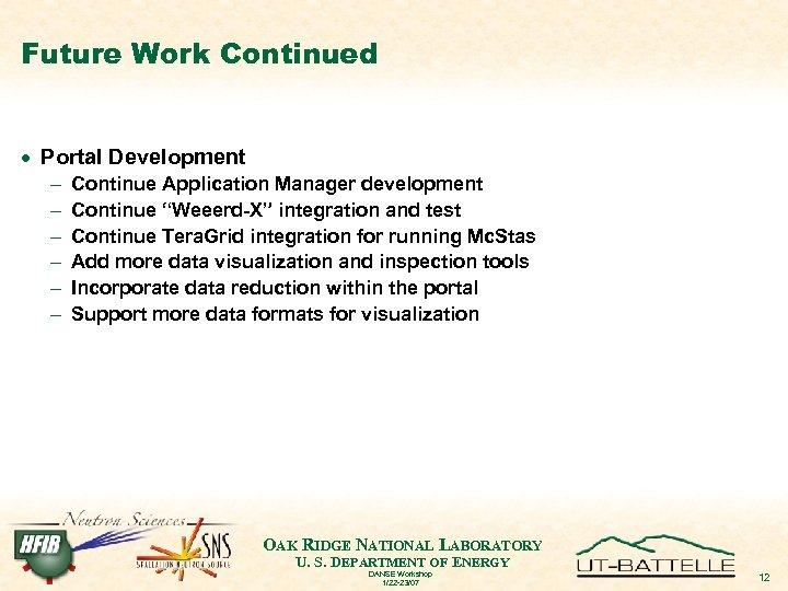 "Future Work Continued · Portal Development - Continue Application Manager development Continue ""Weeerd-X"" integration"