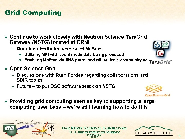 Grid Computing · Continue to work closely with Neutron Science Tera. Grid Gateway (NSTG)