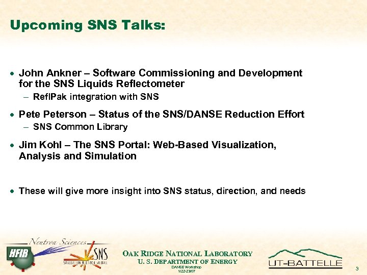 Upcoming SNS Talks: · John Ankner – Software Commissioning and Development for the SNS