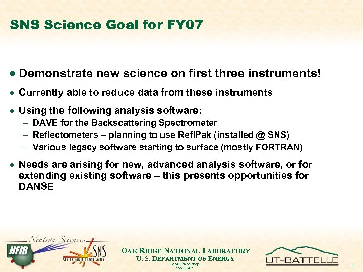 SNS Science Goal for FY 07 · Demonstrate new science on first three instruments!