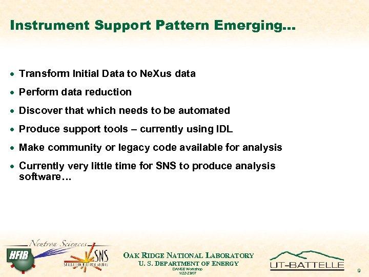 Instrument Support Pattern Emerging… · Transform Initial Data to Ne. Xus data · Perform