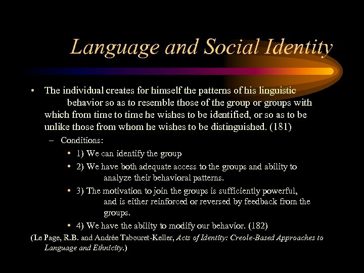 Language and Social Identity • The individual creates for himself the patterns of his