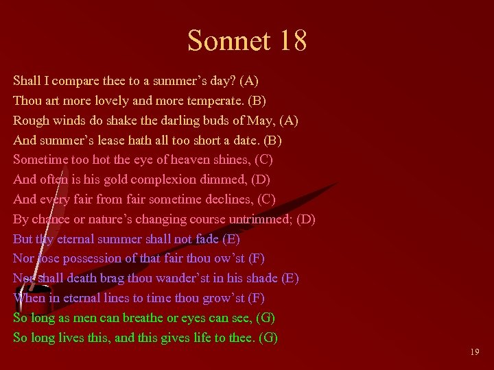 Sonnet 18 Shall I compare thee to a summer's day? (A) Thou art more