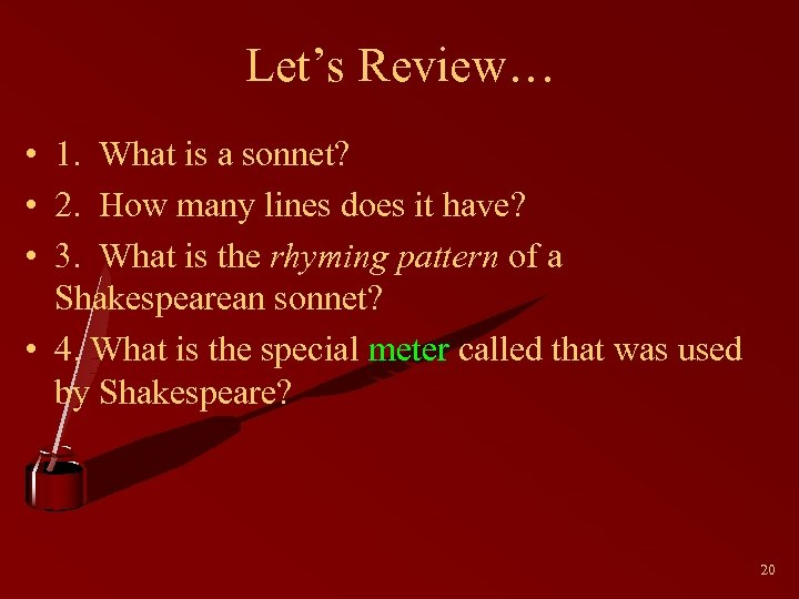 Let's Review… • 1. What is a sonnet? • 2. How many lines does