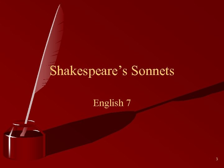 Shakespeare's Sonnets English 7 3