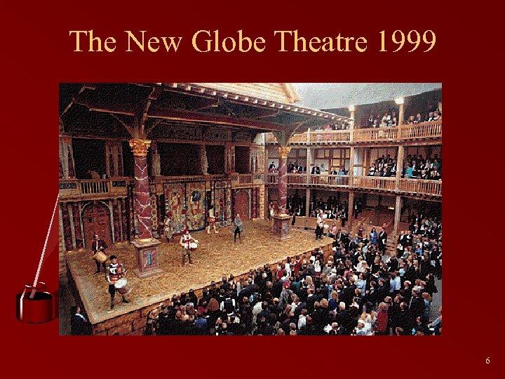 The New Globe Theatre 1999 6