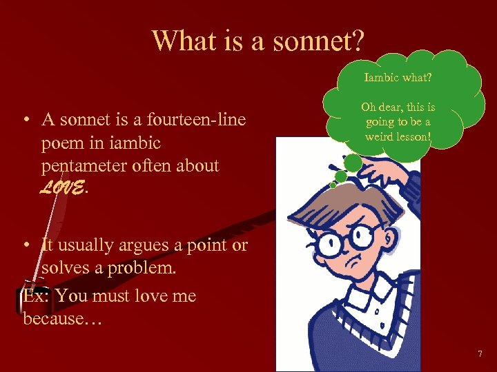What is a sonnet? Iambic what? • A sonnet is a fourteen-line poem in