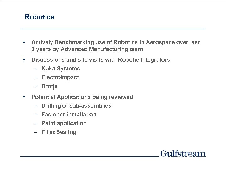 Robotics • Actively Benchmarking use of Robotics in Aerospace over last 3 years by