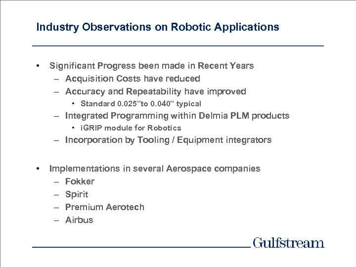 Industry Observations on Robotic Applications • Significant Progress been made in Recent Years –