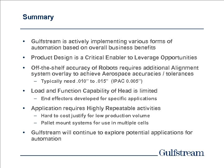 Summary • Gulfstream is actively implementing various forms of automation based on overall business
