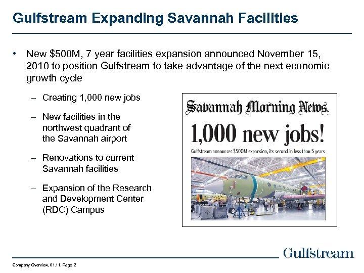 Gulfstream Expanding Savannah Facilities • New $500 M, 7 year facilities expansion announced November